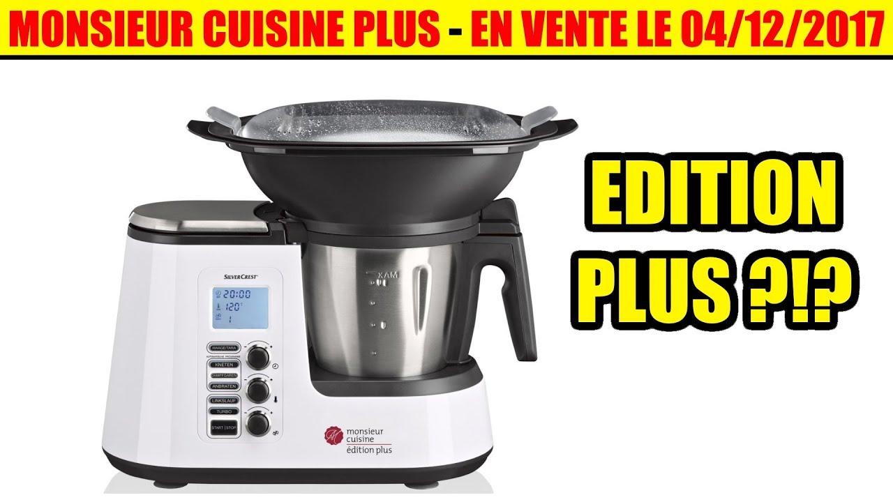monsieur cuisine edition plus en vente le 04 12 2017 quoi de neuf comment l avoir lidl