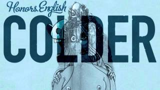 "Honors English - ""Colder"" (Theraflu Freestyle)"