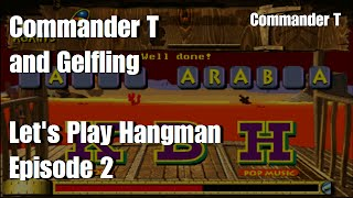 Pub Quiz Hangman with Commentary, with Commander T and Gelfling [Episode 2]