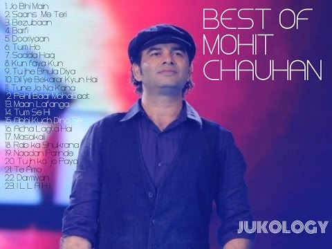 Best Of Mohit Chauhan JukeBOx From Jukology