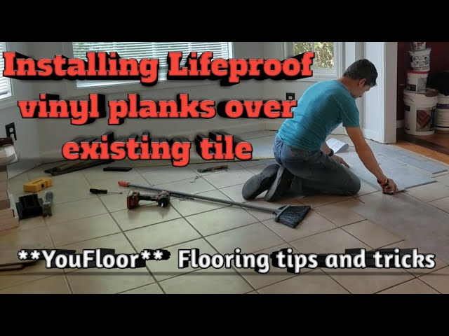 installing lifeproof vinyl planks over