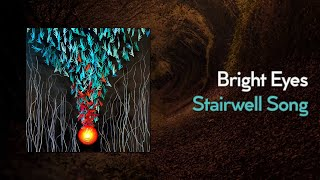 Bright Eyes - Stairwell Song (Lyric Video)
