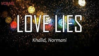 [Lyrics + Vietsub] Love Lies - Khalid, Normani