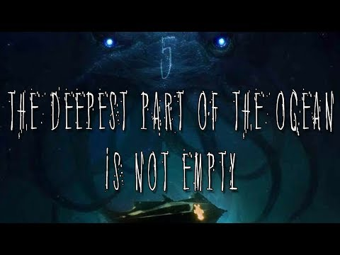 """The Deepest Part of the Ocean is Not Empty"" 