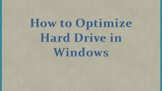 How to Optimize Hard Drive on a Windows PC