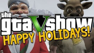 The GTA 5 Show: Happy Holidays Everyone :D