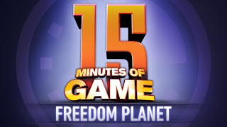 15 Minutes of Game - Freedom Planet