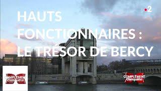 Complément d'enquête. Hauts fonctionnaires : le trésor de Bercy - 7 février 2019 (France 2)