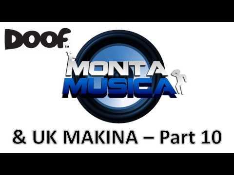 Doof - Monta Musica & UK Makina Mix - Part 10 - 2015