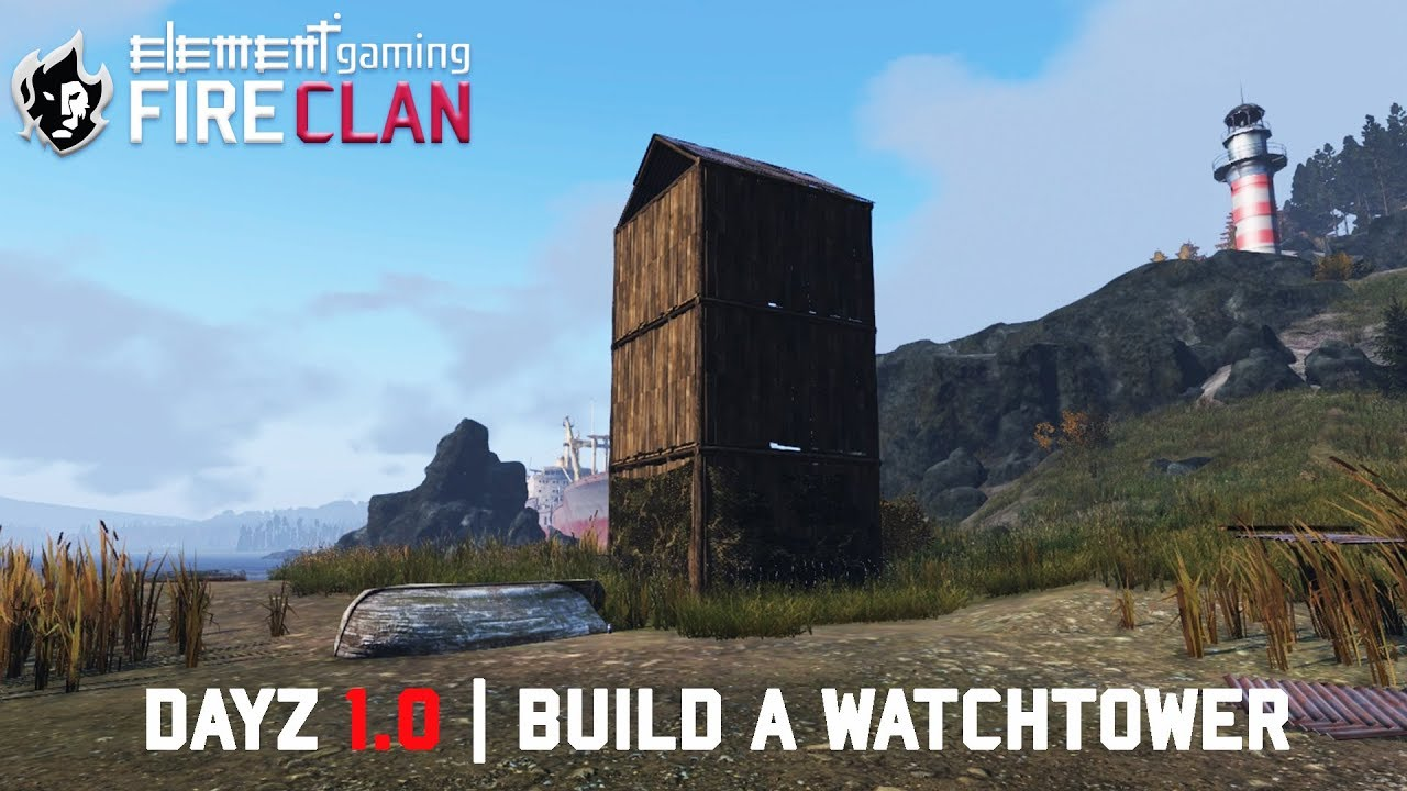DAYZ 1 0 | BASE BUILDING #5 BUILD A WATCHTOWER - Dayz TV