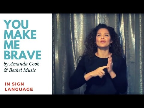 You Make Me Brave in Sign Language & CC