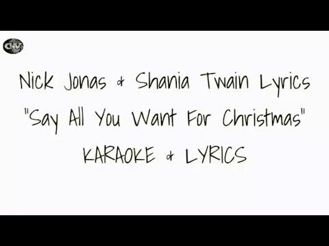 Nick Jonas & Shania - Say All You Want For Christmas Karaoke & Lyrical Video