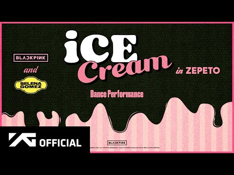 BLACKPINK X Selena Gomez – 'Ice Cream' DANCE PERFORMANCE VIDEO Teaser