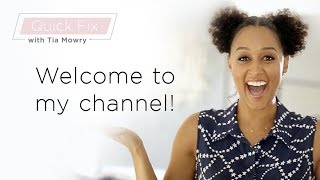 Welcome to Tia Mowry's Quick Fix!