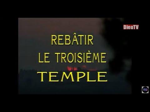 Israël Et La Bible: Rebâtir Le Troisième Temple. Partie 2