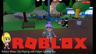 Roblox Meep City Playing with Fidget Spinner Toy