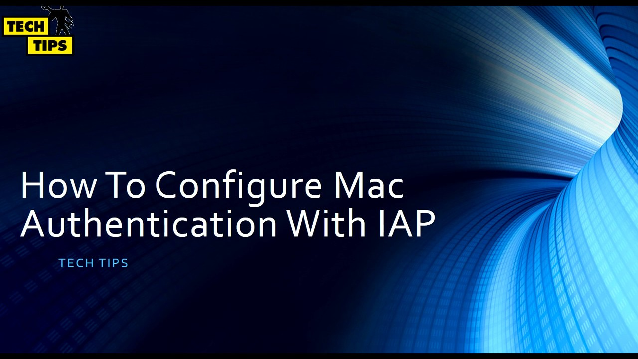 How To Configure Mac Authentication with Aruba Iap