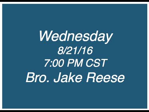 9/21/16 Wednesday - Bro. Jake Reese