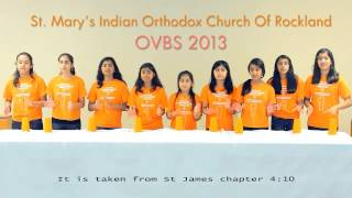 OVBS 2013 :Humble yourself before the Lord and he will exalt you.. St James Chapter 4:10