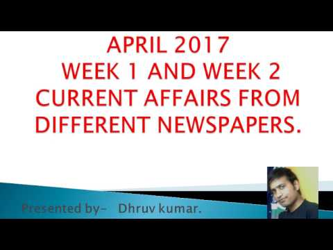 TOP MOST IMPORTANT APRIL 2017 WEEK 1 AND WEEK 2 CURRENT AFFAIRS FROM DIFFERENT NEWSPAPERS