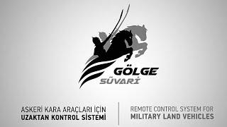 GÖLGE SÜVARİ /Askeri Kara Araçları İçin Uzaktan Kontrol Sistemi