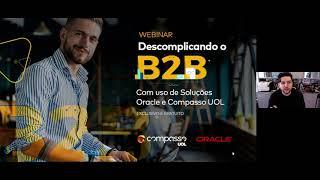 Uoldiveo youtube: Webinar Descomplicando o B2B com uso de Soluções Oracle e Compasso UOL