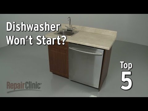 Top 5 Reasons Dishwasher Won't Start?