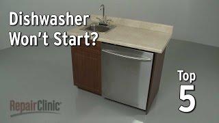 Dishwasher Won't Start — Dishwasher Troubleshooting