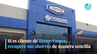 Si Es Cliente De Banco Famsa, Recupere Sus Ahorros De Manera Sencilla