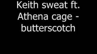 keith sweat feat. athena cage - butterscotch