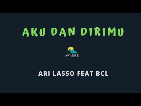 ARI LASSO FEAT BCL-AKU DAN DIRIMU (KARAOKE+LYRICS) BY AW MUSIK
