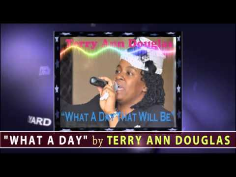 Terry Ann Douglas - What A Day That Will Be