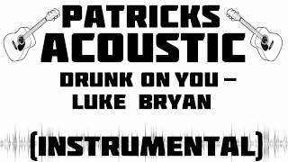 Drunk On You - Luke Bryan (Acoustic Instrumental) w/Download Link (Cover)