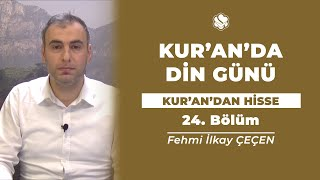 Kur'an'dan Hisse | KUR'AN'DA DİN GÜNÜ  (24.Bölüm)