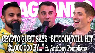 "Crypto Guru Says ""Bitcoin Will Hit $1,000,000 by…"" ft. Anthony Pompliano 