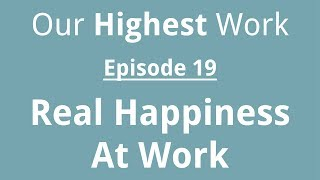 "Episode 19 ~ Book: ""Real Happiness At Work"" by Sharon Salzberg"