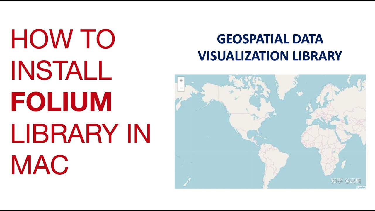 How to install Geospatial data visualization library - Folium library on Mac