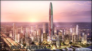 Burj Jumeira   Dubai's New Supertall Icon (2023)