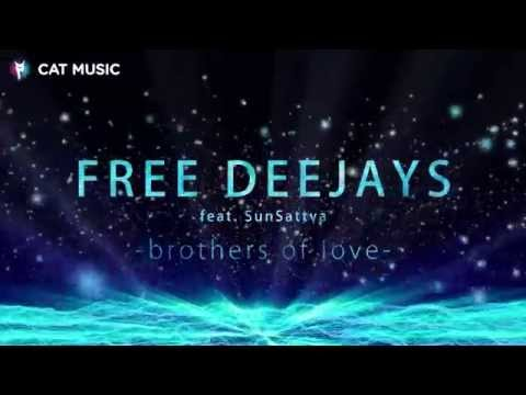 Free Deejays feat. Sun Sattva - Brothers of Love (Lyric Video)