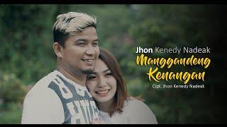 Jhon Kenedy Nadeak - Manggandeng Kenangan (Official Music Video)