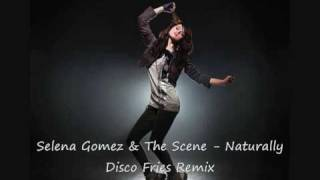 selena gomez - naturally (disco fries remix).wmv