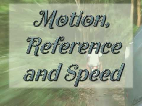 5-1 Motion, Reference and Speed