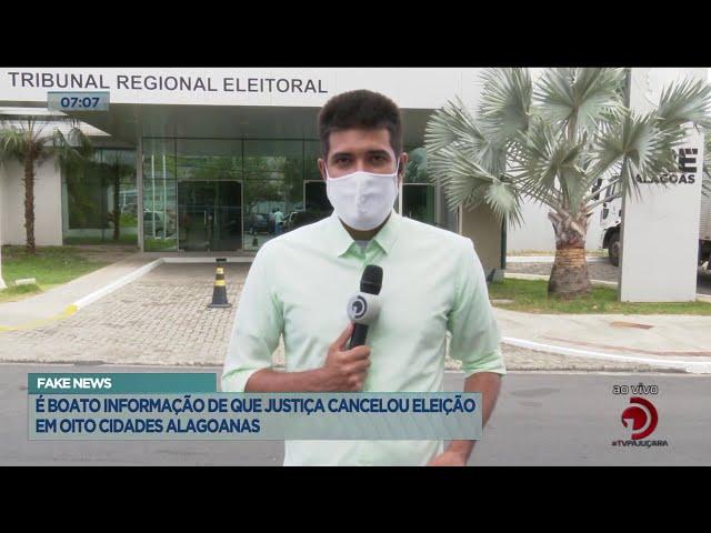 É boato informação de que justiça cancelou eleição em oito cidades alagoanas
