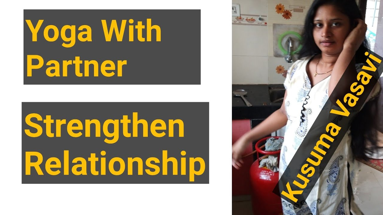 |Kusuma Vasavi Telugu Vlogs How yoga can help strengthen your relationship with your partner
