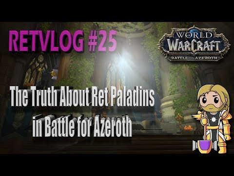 Retvlog #25 Ret Paladin Fact & Fiction in Battle for Azeroth