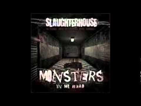 Slaughterhouse- Monsters In My Head