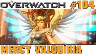 Overwatch #104 - Mercy Valquíria