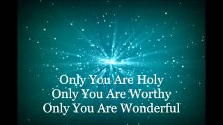 Only You Are Holy HD Lyrics Video By Donnie McClurkin