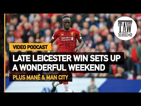 Late Leicester Win Sets Up A Wonderful Weekend  Free Podcast
