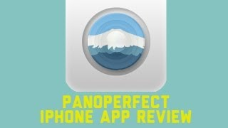 PanoPerfect iPhone App Review - like Instagram for panoramas!